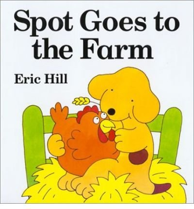 (Spot Goes to the Farm Board Book) By Hill, Eric (Author) Hardcover on (04 , 2001)
